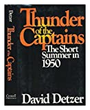 Thunder of the Captains : the Short Summer in 1950 / David Detzer