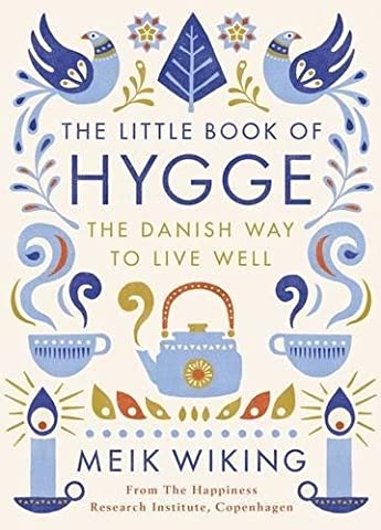 The Little Book of Hygge : The Danish Way of
