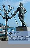 COSTA BRAVA - DALI: Auf den Spuren Salvador Dalís - Ingo Holke
