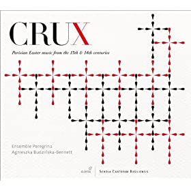 Crux: Parisian Easter Music from the 13th & 14th Centuries
