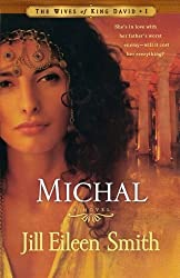 Michal: A Novel (The Wives of King David) by Jill Eileen Smith (2009) Paperback