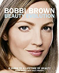 Bobbi Brown Beauty Evolution: A Guide to a Lifetime of Beauty (Bobbi Brown Series) by Bobbi Brown (2005-09-06)