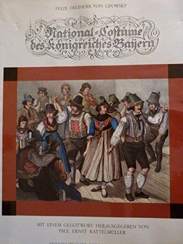 National-Kostüme des Koenigreiches Bayern. Mit e. Geleitw. hrsg. von Paul Ernst (Kostüme Nationalen)