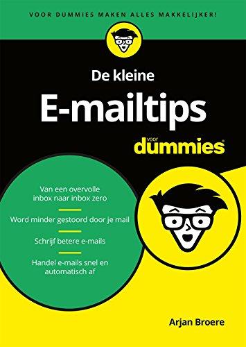 De kleine E-mailtips voor Dummies (Dutch Edition) por Arjan Broere