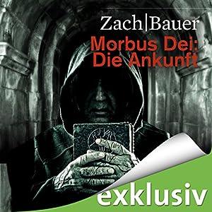 Die Ankunft: Morbus Dei 1