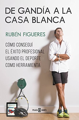De Gandía a la Casa Blanca: Cómo conseguí el éxito profesional usando el deporte como herramienta por Rubén Figueres