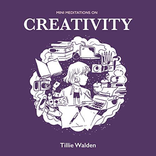 Mini Meditations on Creativity por Tillie Walden