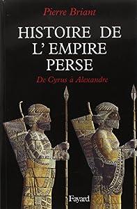 vignette de 'Histoire de l'empire perse (Pierre Briant)'