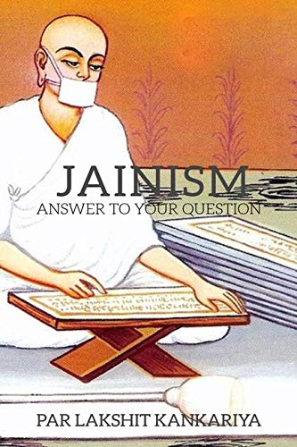 Jainism: Answers To Your Questions