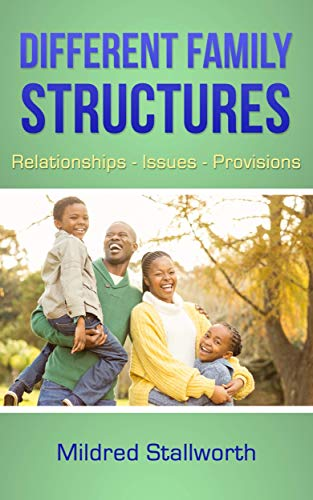 Different Family Structures: Relationships- Issues - Provisions (English Edition)
