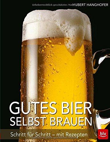 Preisvergleich Produktbild Gutes Bier selbst brauen: Schritt für Schritt - mit Rezepten
