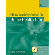 Gorman, L: Client Teaching Guides for Home Health Care