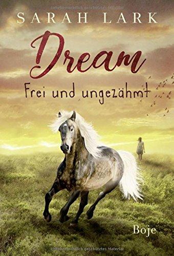 Für Pferd Teenager-mädchen Bücher (Dream - Frei und ungezähmt)