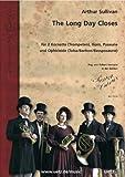 The Long Day closes: per 2kornette (Tromba), Corno, Trombone e Ophicleide (tuba/Sax Baritono) Partitur e Voci