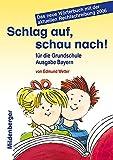 Schlag auf, schau nach!. Wörterbücher und Hefte für die Grundschule / Schlag auf, schau nach!: Wörterbuch für die Grundschule - Ausgabe für Bayern