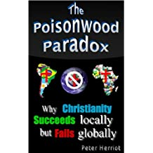 The Poisonwood Paradox: Why Christianity succeeds locally but fails globally