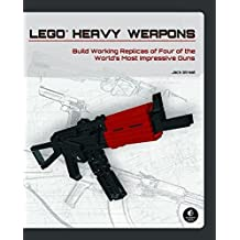 LEGO Heavy Weapons: Build Working Replicas of Four of the World's Most Impressive Guns by Jack Streat (2012-05-26)