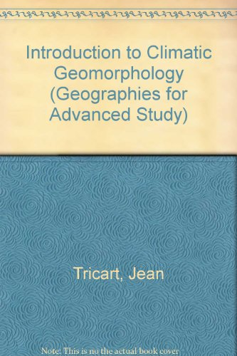 Introduction to Climatic Geomorphology (Geographies for Advanced Study)