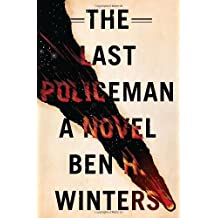 The Last Policeman by Ben H. Winters (2012-07-10)