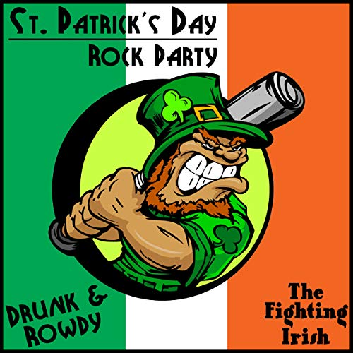 St. Patrick's Day Rock Party: Drunk & Rowdy