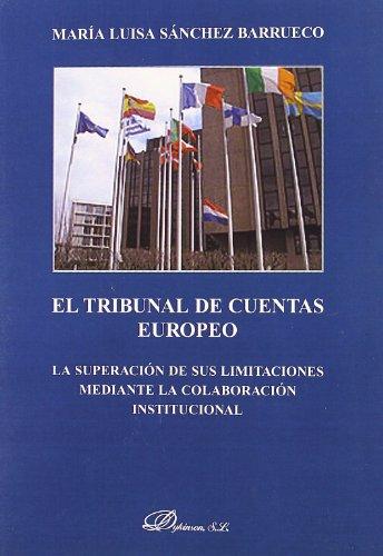 El Tribunal de Cuentas Europeo: La superación de sus limitaciones mediante la colaboración institucional