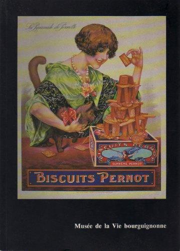 Biscuits Pernot, une manufacture dijonnaise, 1869-1963 : Exposition, Dijon, Muse de la vie bourguignonne Perrin de Puycousin, 30 mai-29 octobre 1990, Genve, Muse d'ethnographie, annexe de Conches, 27 fvrier-18 aot 1991