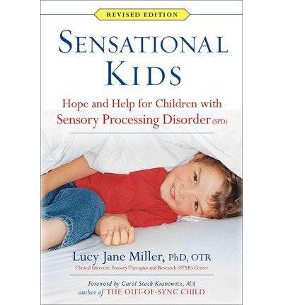 Sensational Kids( Hope and Help for Children with Sensory Processing Disorder (SPD))[SENSATIONAL KIDS][Paperback]