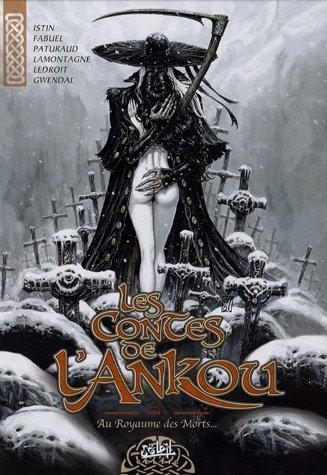 Les contes de l'Ankou, Tome 3 : Au Royaume des Morts.