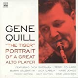 Gene Quill 'The Tiger'. Portrait of a Great Alto Player by Gene Quill (2012-01-24)