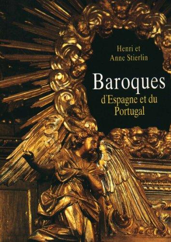 Baroques d'Espagne Et Du Portugal par Henri Stierlin