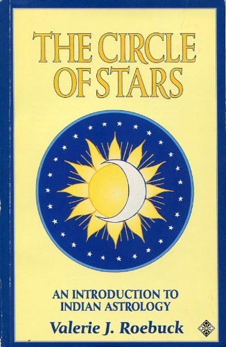 The Circle of Stars: An Introduction to Indian Astrology