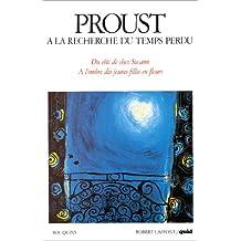 """A la recherche du temps perdu, volume 1 : Quid de Marcel Proust, suivi de """"Du Côté de chez Swann"""" et """"A l'ombre des jeunes filles en fleurs"""""""