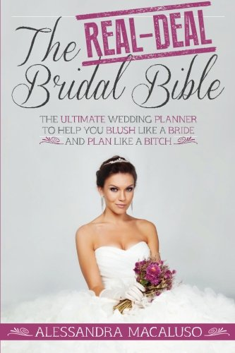 the-real-deal-bridal-bible-the-ultimate-wedding-planner-to-help-you-blush-like-a-bride-and-plan-like