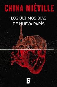 Los últimos días de Nueva París par China Miéville