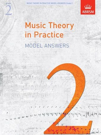 ABRSM Music Theory In Practice: Model Answers - Grade 2