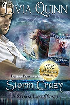 Storm Crazy Bonus Edition (Includes Storm Crazy and Cry Me a River) (Books 1&2): Storm Lake West (Destiny Paramortals (Southern Paranormal Cozy)(Urban ... Town Sheriff Mystery) (Bonus set)) by [Quinn, Livia]