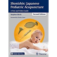 Shonishin: Japanese Pediatric Acupuncture: A Text and Video Guide