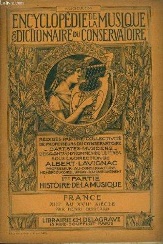 ENCYCLOPEDIE DE LA MUSIQUE & DICTIONNAIRE DU CONSERVATOIRE - PREMIERE PARTIE : HISTOIRE DE LA MUSIQUE - FASCICULE 38 : FRANCE - XIII° AU XVII° SIECLES.