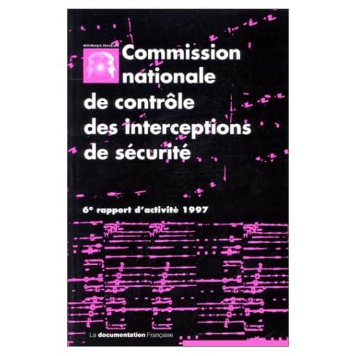 Commission nationale de contrôle des interceptions de sécurité : 6ème rapport d'activité 1997