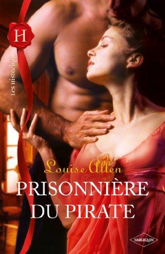 Prisonnière du pirate (Les Historiques) par Louise Allen