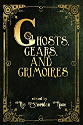 Ghosts, Gears, and Grimoires