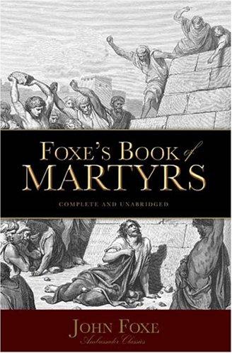 Foxe's Book of Martyrs (Ambassador Classics)