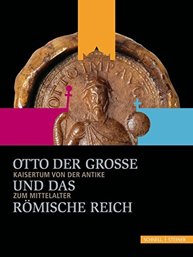 Empire Antik (Otto der Große und das Römische Reich: Kaisertum von der Antike zum Mittelalter)