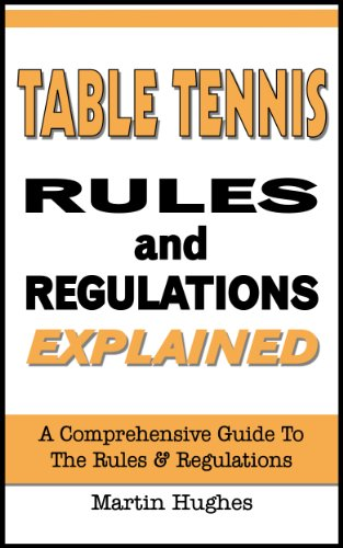 Table Tennis Rules & Regulations Explained (English Edition) por Martin Hughes