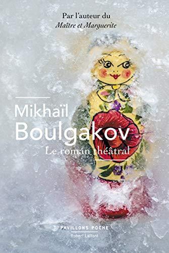 Le Roman théâtral par Mikhaïl BOULGAKOV