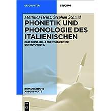 Phonetik und Phonologie des Italienischen: Eine Einführung für Studierende der Romanistik (Romanistische Arbeitshefte 68)