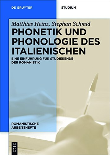 Phonetik und Phonologie des Italienischen: Eine Einführung für Studierende der Romanistik (Romanistische Arbeitshefte 68) (Einführung Italienische)