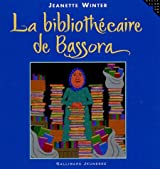 La bibliothécaire de Bassora: Une histoire vraie
