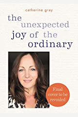 The Unexpected Joy of the Ordinary Hardcover