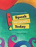 Speak Spanish Today: Language Learning Through Conversation